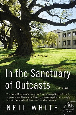 In the Sanctuary of Outcasts By White, Neil