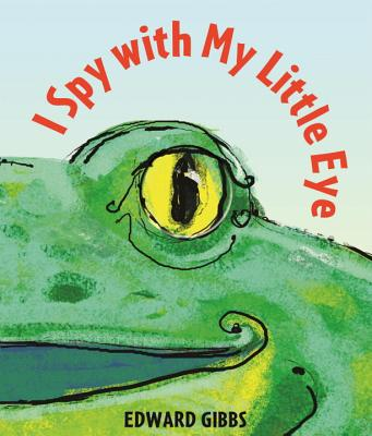 I Spy With My Little Eye By Gibbs, Edward/ Gibbs, Edward (ILT)